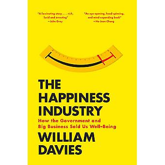 The Happiness Industry - How the Government and Big Business Sold Us W