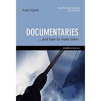 Documentaries - and How to Make Them by Andy Glynne - 9781842433652 Bo