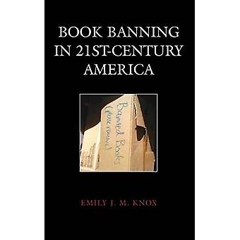 Book Banning in 21stCentury America by Emily J. M. Knox
