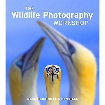 The Wildlife Photography Workshop by Ross Hoddinott & Ben Hall