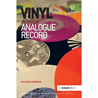 Vinyl: A History of the Analogue Record (Ashgate Popular and Folk Music Series) (Paperback) by Osborne Richard