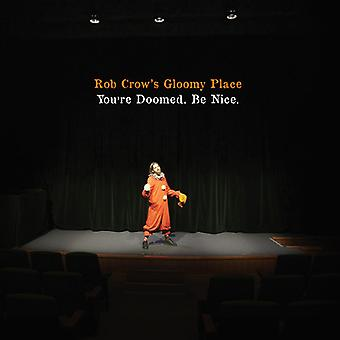 Rob Crow's Gloomy Place - Youre Doomed. Be Nice [Vinyl] USA import