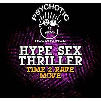 Hype Sex Thriller - Time 2 Rave/Move [CD] USA import