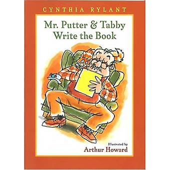 Mr Putter and Tabby Write the Book by Cynthia Rylant - Arthur Howard