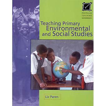 Teaching Primary Environmental and Social Studies by Liz Paren - 9780