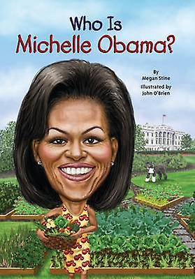 Who is Michelle Obama? by Megan Stine - 9780448478630 Book