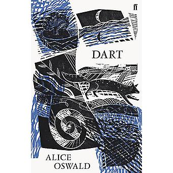 Dart (Main) by Alice Oswald - 9780571259335 Book