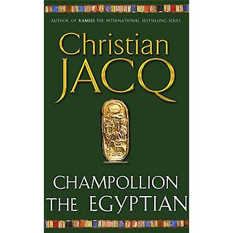 Champollion the Egyptian by Christian Jacq - 9780671028565 Book