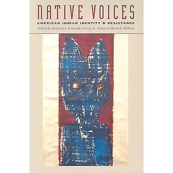 Native Voices - American Indian Identity and Resistance by Richard A.