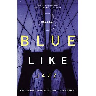 Blue Like Jazz by Donald Miller - 9780785263708 Book
