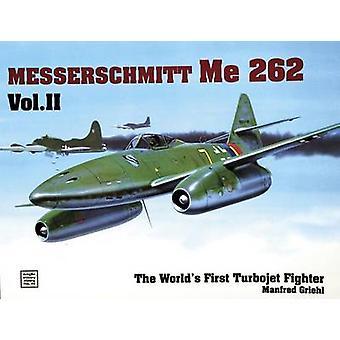 Primeiro lutador de jato - Me 262 - Volume do mundo II por Manfred Griehl