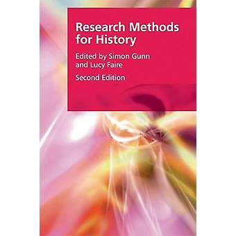 Research Methods for History by Simon Gunn - Lucy Faire - 97814744087