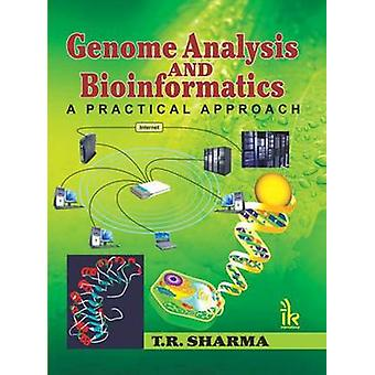 Genome Analysis and Bioinformatics - A Practical Approach by T.R. Shar