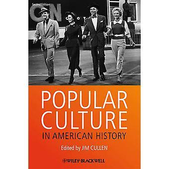 Volkskultur in der amerikanischen Geschichte (2nd Revised Edition) von Jim Cull