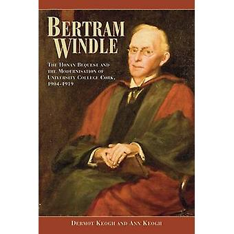 Bertram Windle - The Honan Bequest and the Modernisation of University