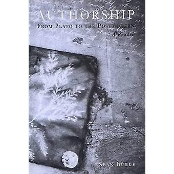 Authorship - From Plato to the Postmodern - A Reader by Sean Burke - 9