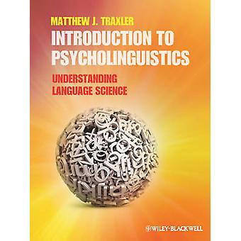 Introduction to Psycholinguistics - Understanding Language Science by