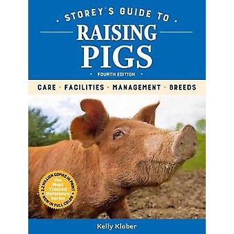 Storey's Guide to Raising Pigs - 4th Edition - Care - Facilities - Man