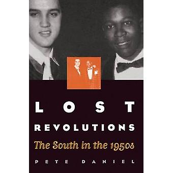 Lost Revolutions - The South in the 1950s (1st New edition) by Pete Da