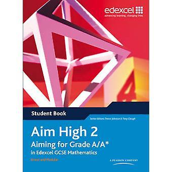 Aim High - Aiming for Grade A/A* in Edexcel GCSE Mathematics - Bk. 2 - S