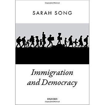 Immigration and Democracy (Oxford Political Theory)