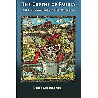 Les profondeurs de la Russie: huile, puissance et la Culture après socialisme