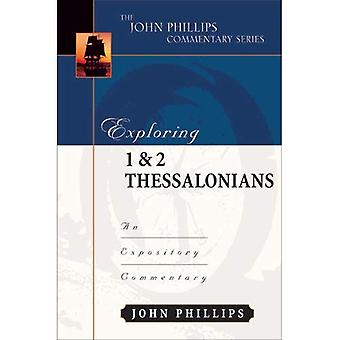 Exploring 1 and 2 Thessalonians : An Expository Commentary