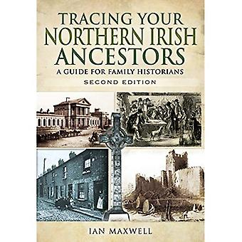 Verfolgen Ihre nördliche irischen Vorfahren: Ein Leitfaden für Familienforschern (Tracing Ihre Vorfahren)