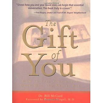Gift of You: How to Tell Your Loved Ones Who You Really Are