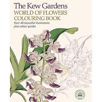 De wereld van de Kew Gardens van planten kleuren boek (kleurstoffen Books)