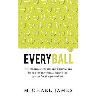 Everyball: Reflections, anecdotes and observations from a life in tennis aimed to tool you up for the game of...