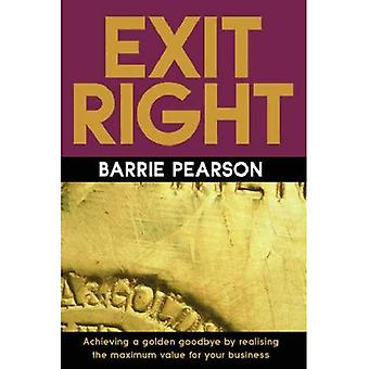 Exit Right: Achieving a Golden Goodbye by Realising the Maximum Value for Your Business