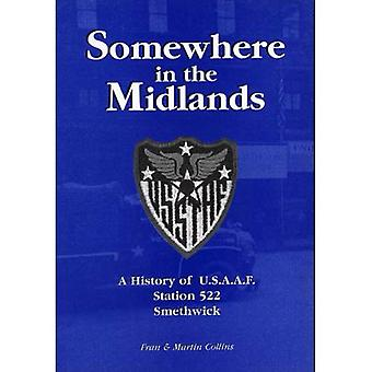 Somewhere in the Midlands: A History of U.S.A.A.F.Station 522, Smethwick
