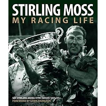 Stirling Moss - My Racing Life by Moss Stirling - Simon Taylor - 97819