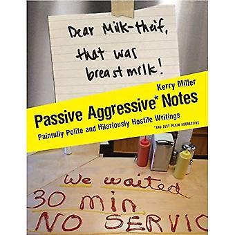 Passivt aggressiv anteckningar: Smärtsamt artig och dråpligt fientliga skrifter
