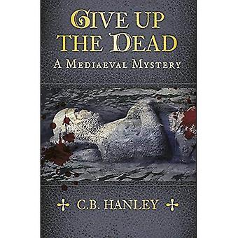 Gi opp døde: et middelalderske mysterium (bok 5)