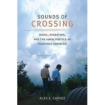 Sounds of Crossing: Music, Migration, and the Aural Poetics of Huapango Arribeno (Refiguring American Music)