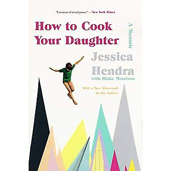 Wie Ihre Tochter Kochen: A Memoir