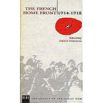 The French Home Front 19141918 by Fridenson & Patrick