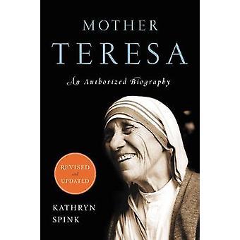 Madre Teresa uma biografia autorizada por Kathryn Spink