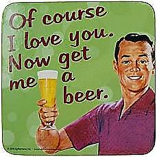 Of Course I Love You funny drinks mat / coaster