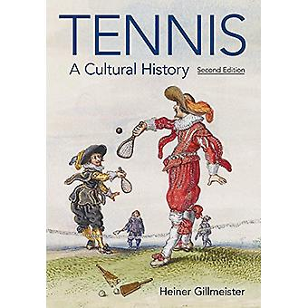 Tennis - A Cultural History by Heiner Gillmeister - 9781781795217 Book