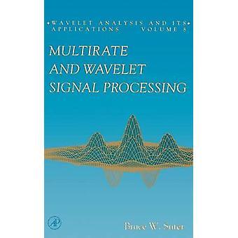 Multirate og Wavelet signalbehandling af Suter & Bruce W.