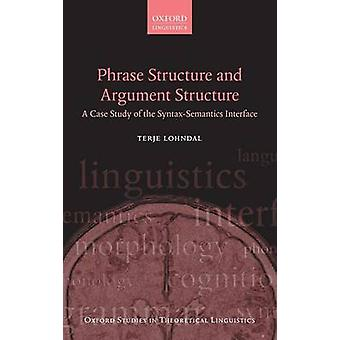 Un caso di studio dell'interfaccia di Lohndal & Terje SyntaxSemantics della struttura argomento e struttura di frase