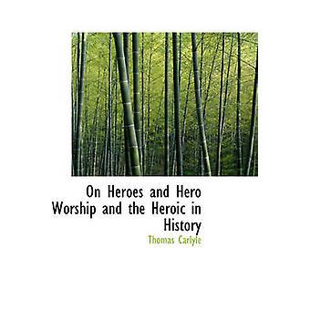 الأبطال وعبادة البطل والبطولية في التاريخ من قبل توماس كارليل &