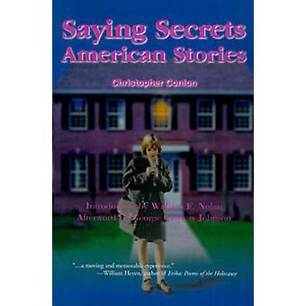 Saying Secrets American Stories by Conlon & Christopher