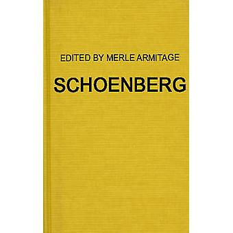 Schoenberg Articles by Arnold Schoenberg Erwin Stein and Others 1929 to 1937 by Armitage & Merle