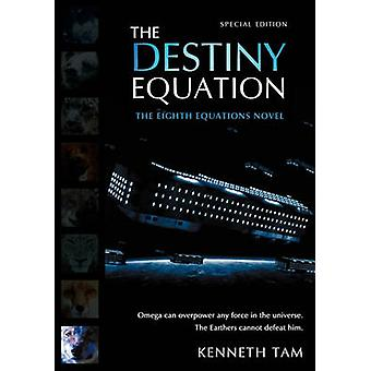 The Destiny Equation by Tam & Kenneth