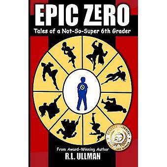 Epos Zero Tales of NotSoSuper 6. Grader von Ullman & r.l.