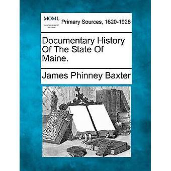 Histoire documentaire de l'état du Maine. par Baxter & James Phinney